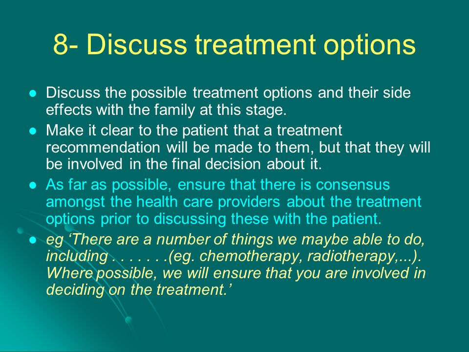 8- Discuss treatment options