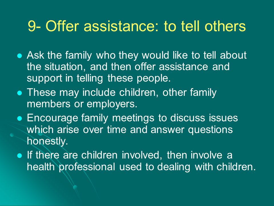 9- Offer assistance: to tell others