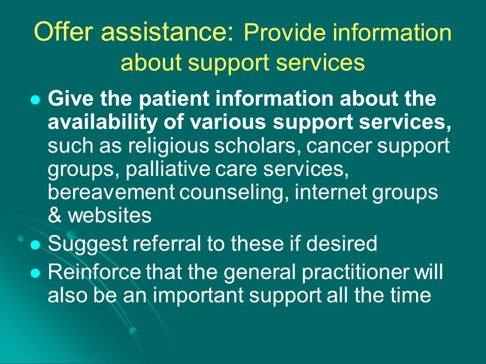 Offer assistance: Provide information about support services