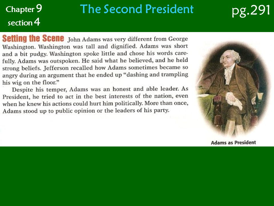 Chapter 9 section 4 The Second President pg.291