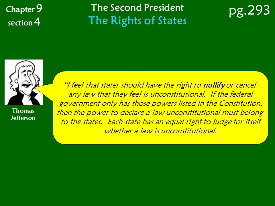 pg.293 The Rights of States The Second President Chapter 9 section 4