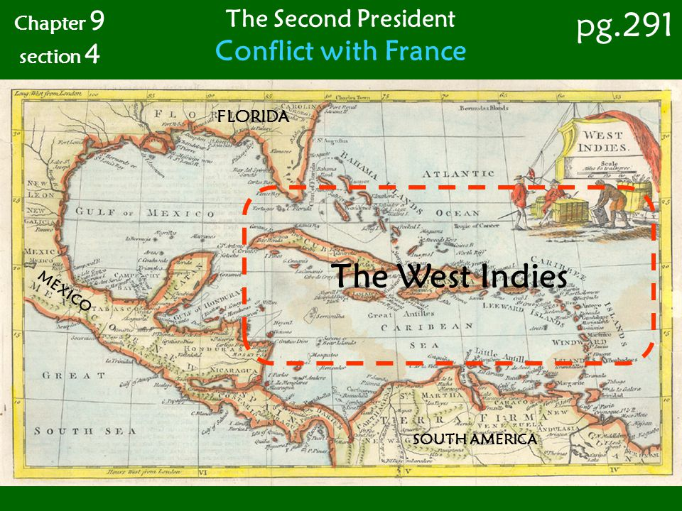 pg.291 The West Indies Conflict with France The Second President