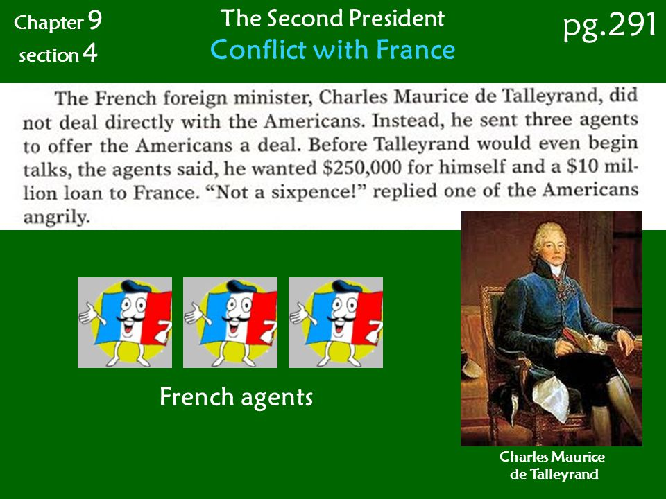 pg.291 Conflict with France French agents The Second President
