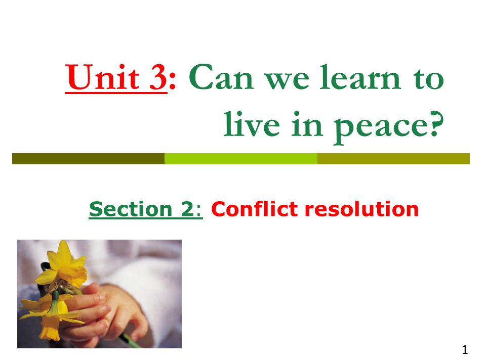 Unit 3: Can we learn to live in peace