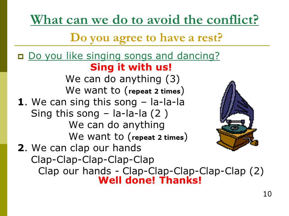 What can we do to avoid the conflict Do you agree to have a rest