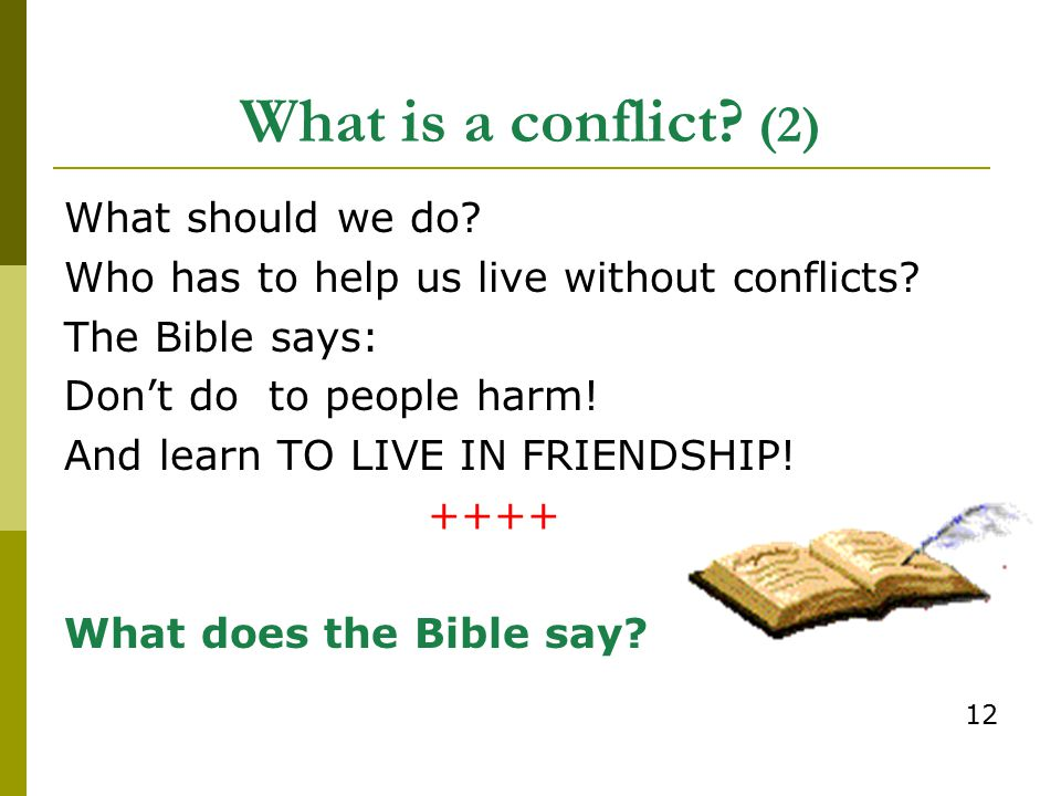 What is a conflict (2) What should we do
