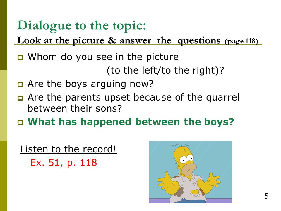 Dialogue to the topic: Look at the picture & answer the questions (page 118)