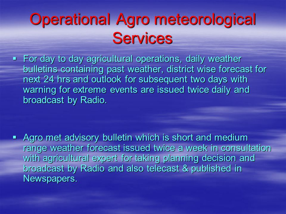 Operational Agro meteorological Services
