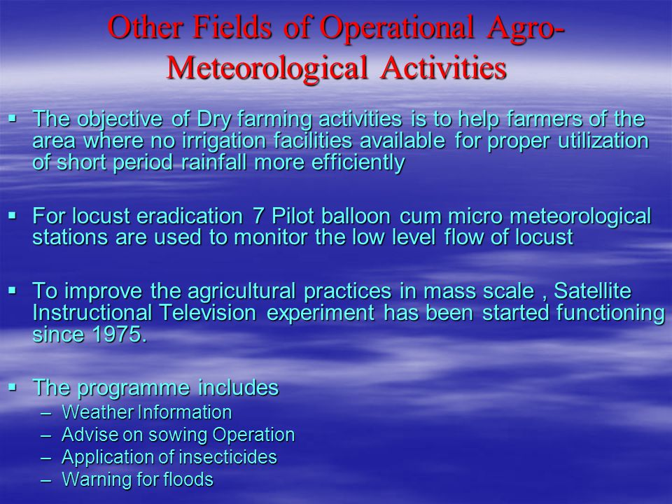 Other Fields of Operational Agro-Meteorological Activities