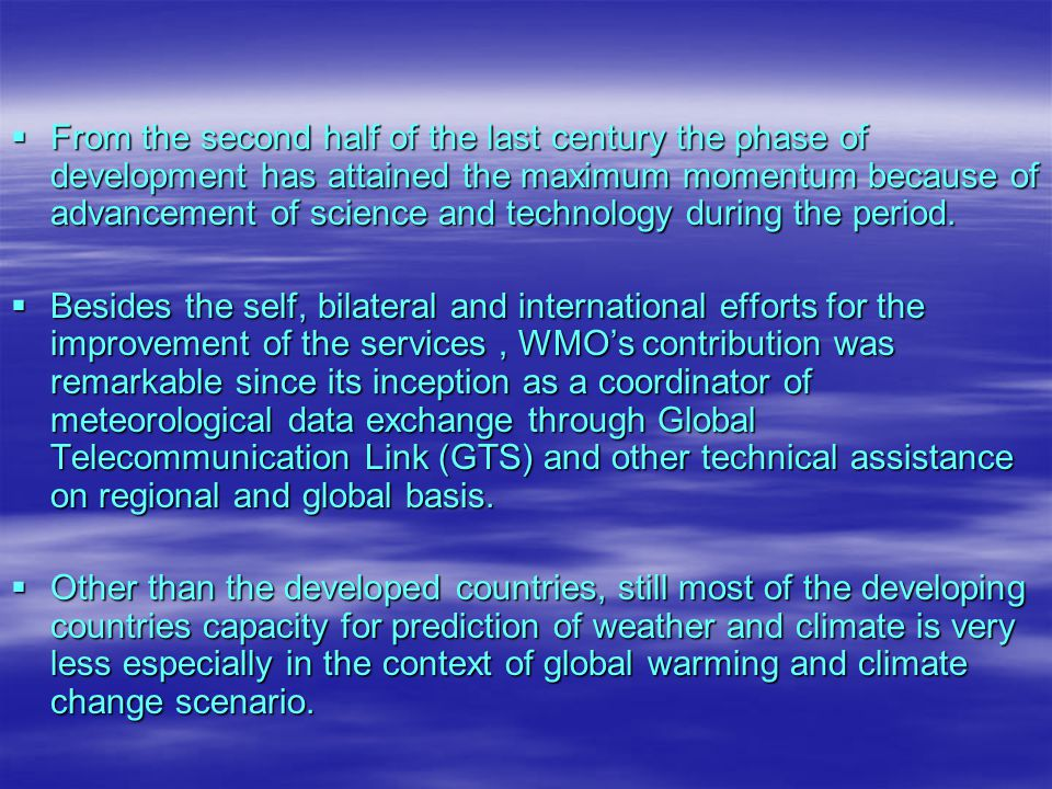 From the second half of the last century the phase of development has attained the maximum momentum because of advancement of science and technology during the period.