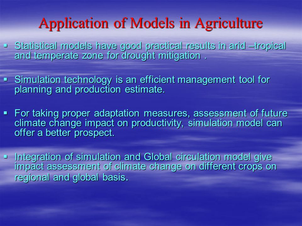 Application of Models in Agriculture