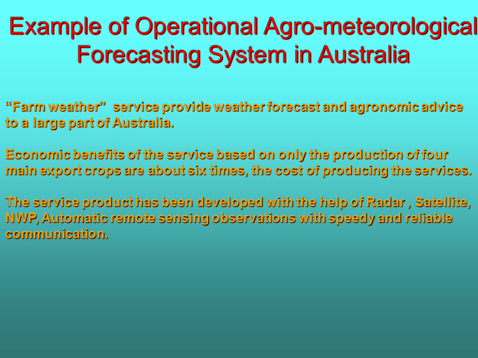 Example of Operational Agro-meteorological Forecasting System in Australia