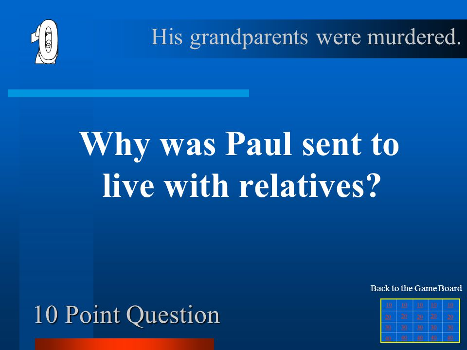 Why was Paul sent to live with relatives