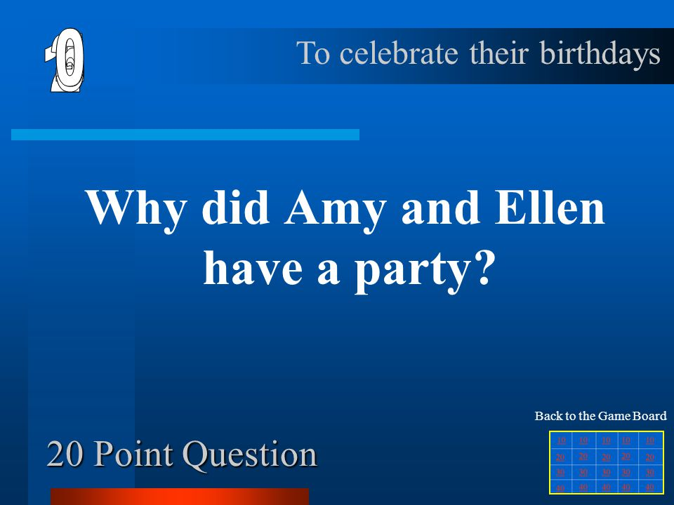 Why did Amy and Ellen have a party