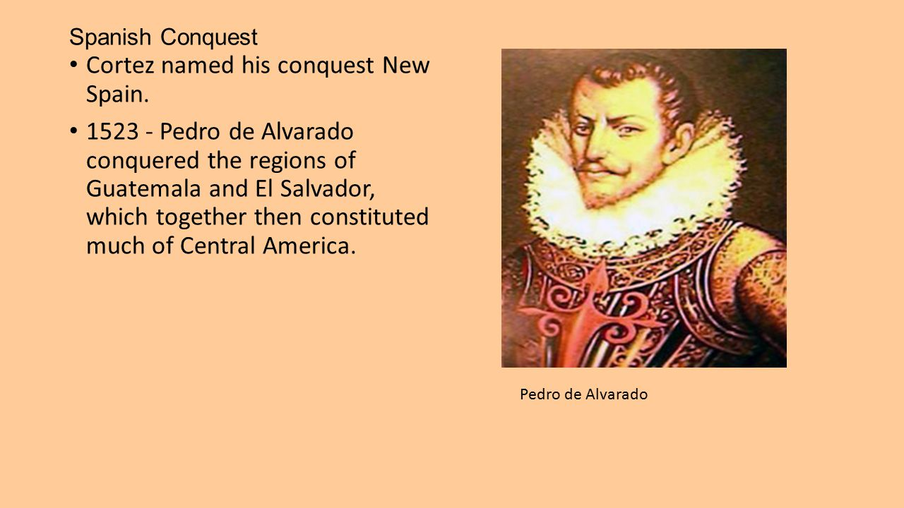 Cortez named his conquest New Spain.
