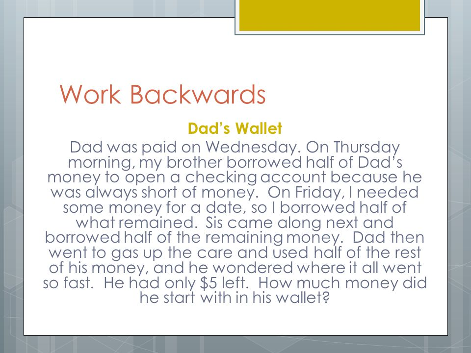 Work Backwards Dad's Wallet