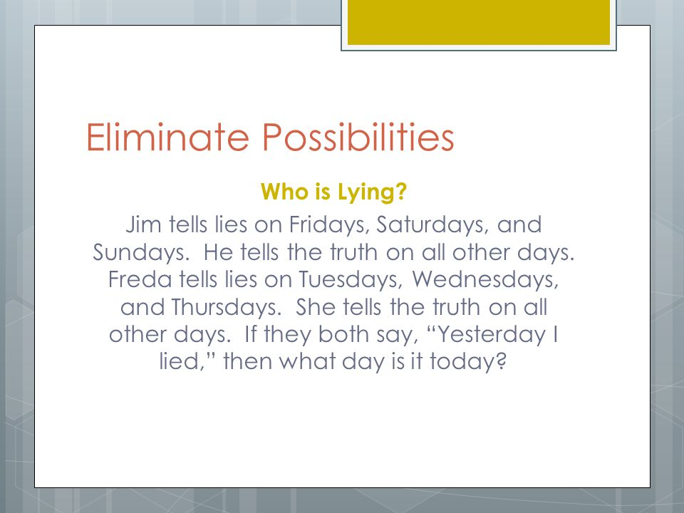 Eliminate Possibilities