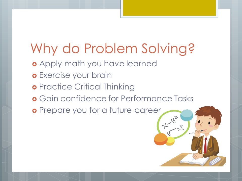Why do Problem Solving Apply math you have learned