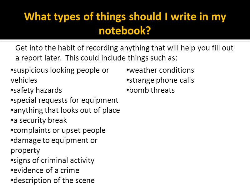 What types of things should I write in my notebook