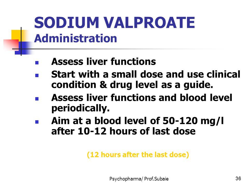 SODIUM VALPROATE Administration