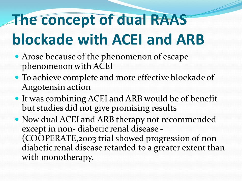 The concept of dual RAAS blockade with ACEI and ARB