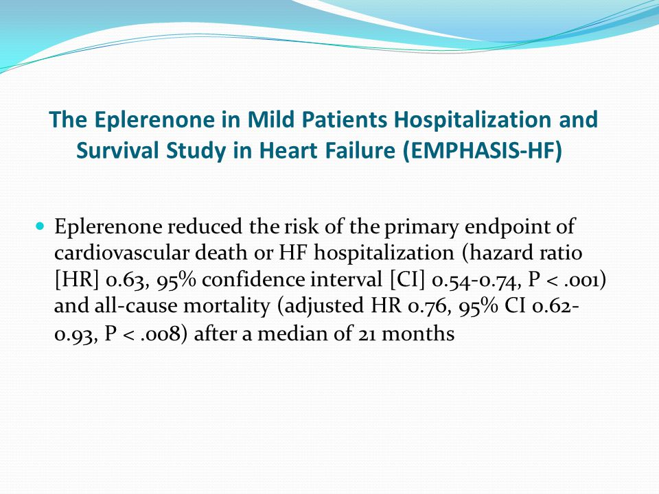 The Eplerenone in Mild Patients Hospitalization and Survival Study in Heart Failure (EMPHASIS-HF)