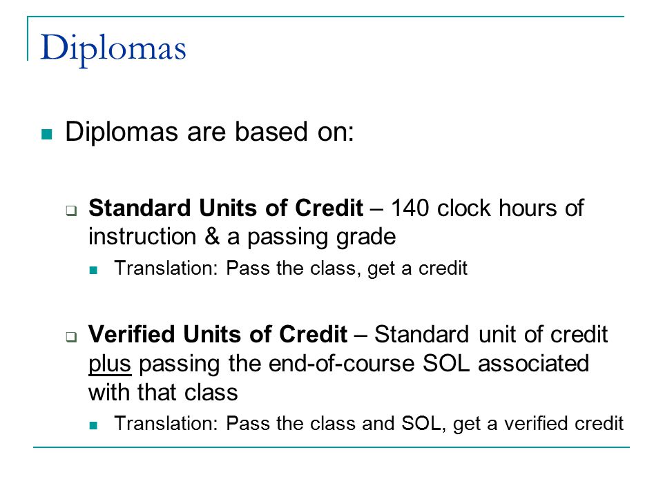 Diplomas Diplomas are based on: