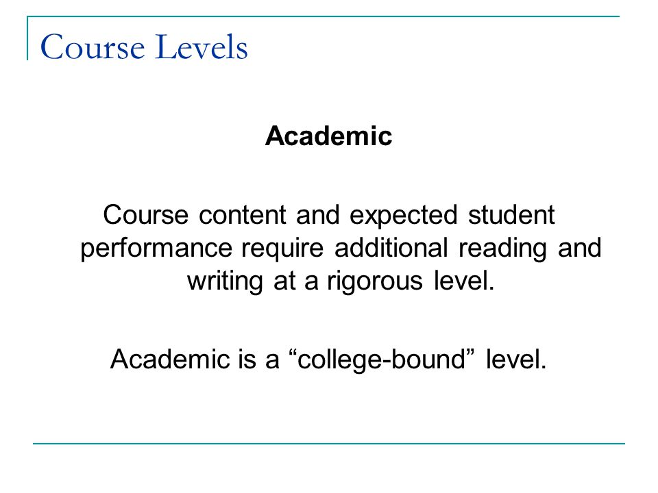 Academic is a college-bound level.