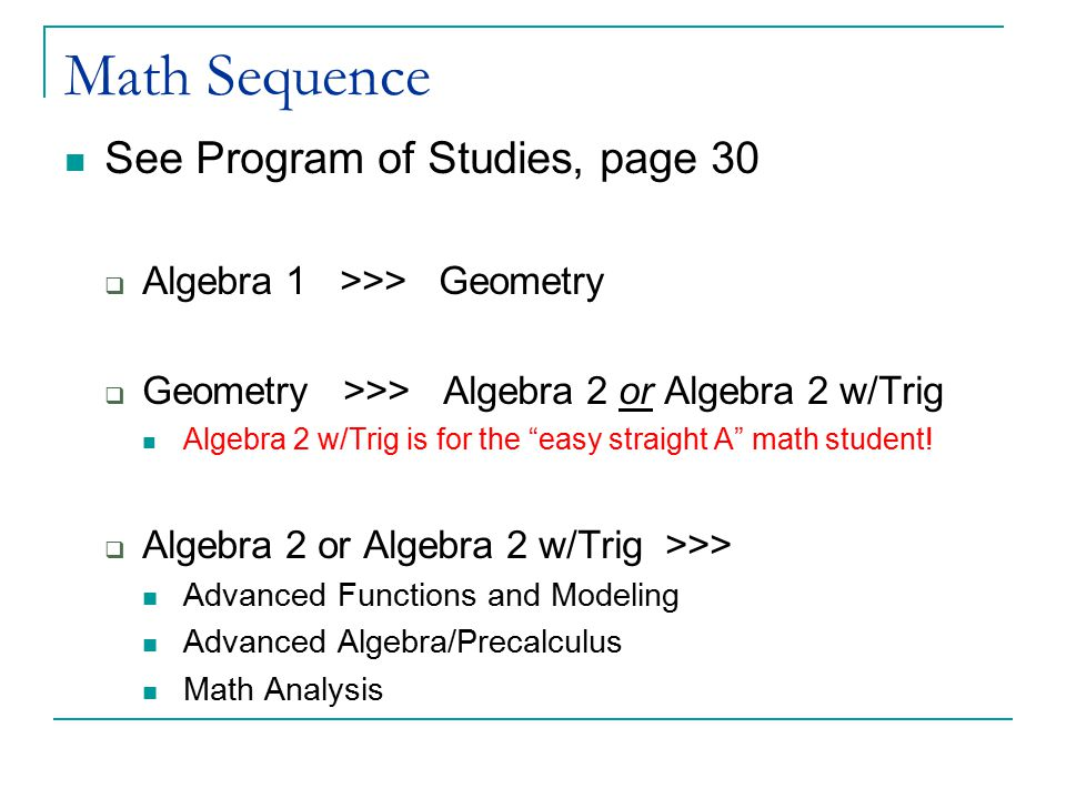 Math Sequence See Program of Studies, page 30