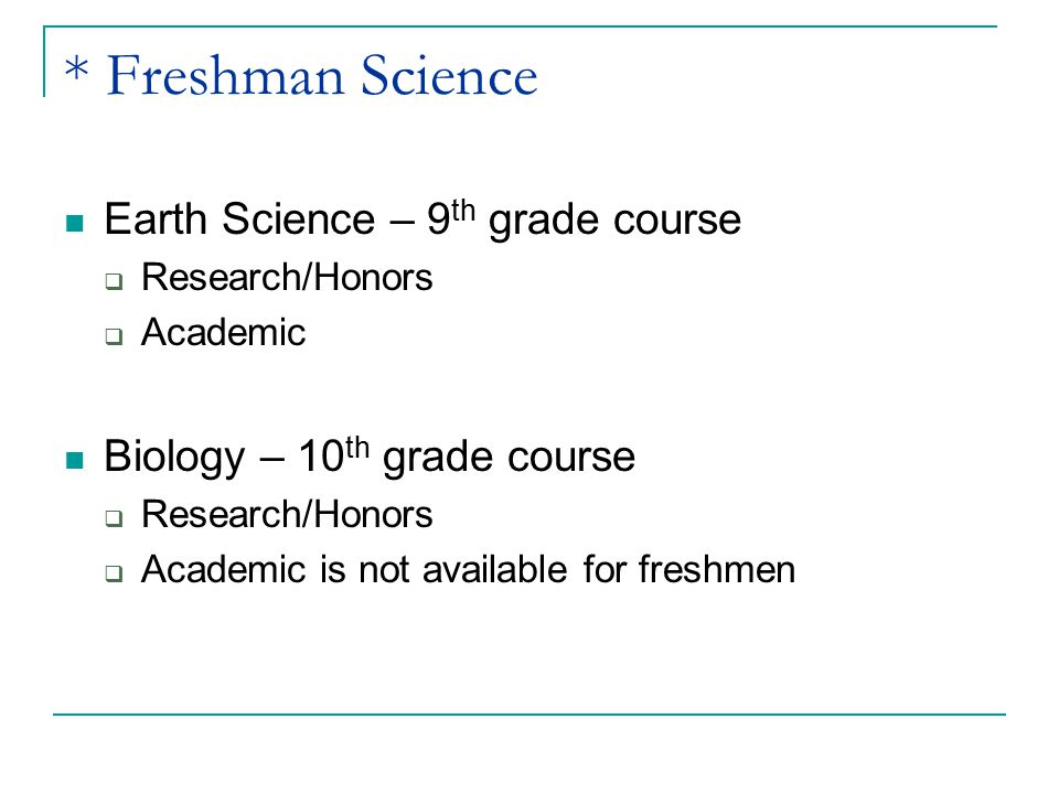 * Freshman Science Earth Science – 9th grade course