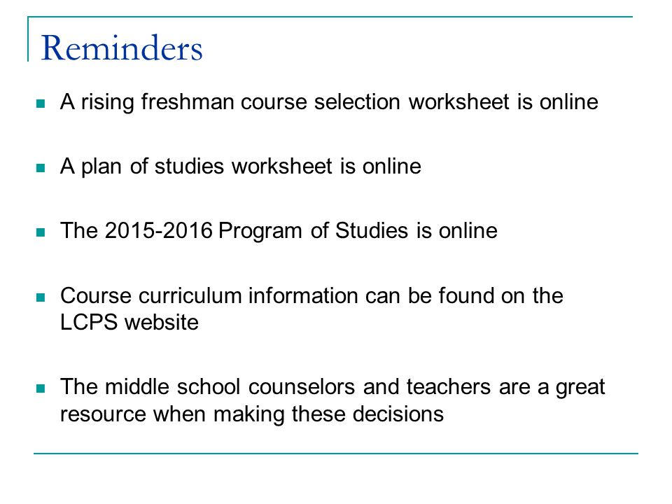Reminders A rising freshman course selection worksheet is online