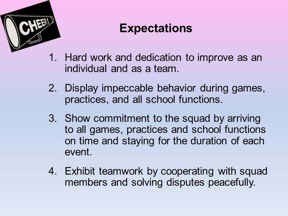 Expectations Hard work and dedication to improve as an individual and as a team.