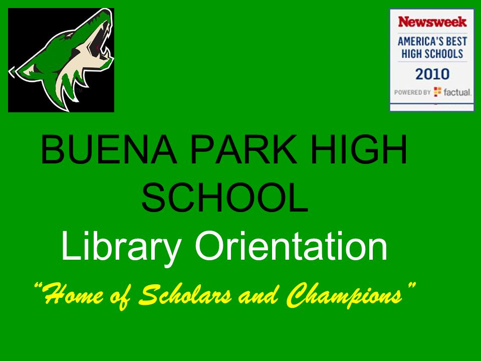 BUENA PARK HIGH SCHOOL Library Orientation