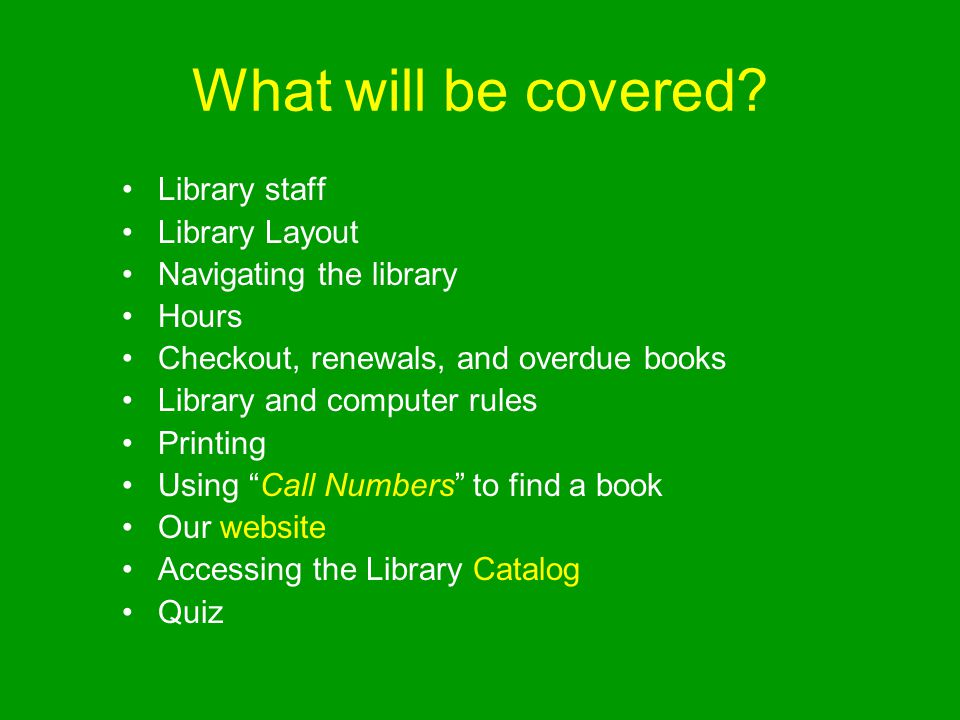 What will be covered Library staff Library Layout