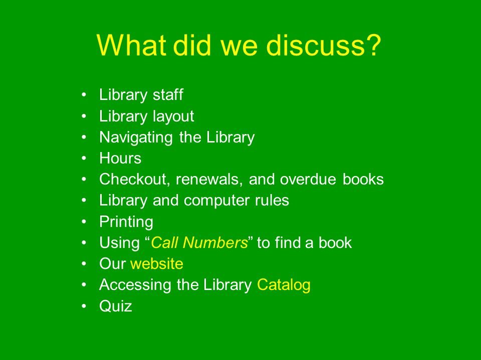 What did we discuss Library staff Library layout