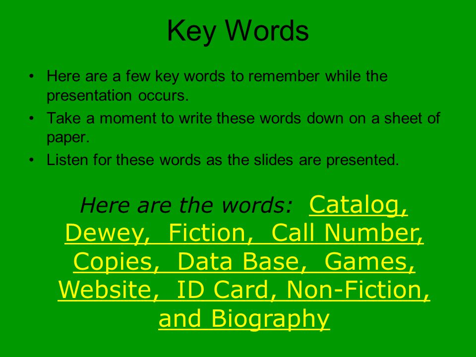 Key Words Here are a few key words to remember while the presentation occurs. Take a moment to write these words down on a sheet of paper.
