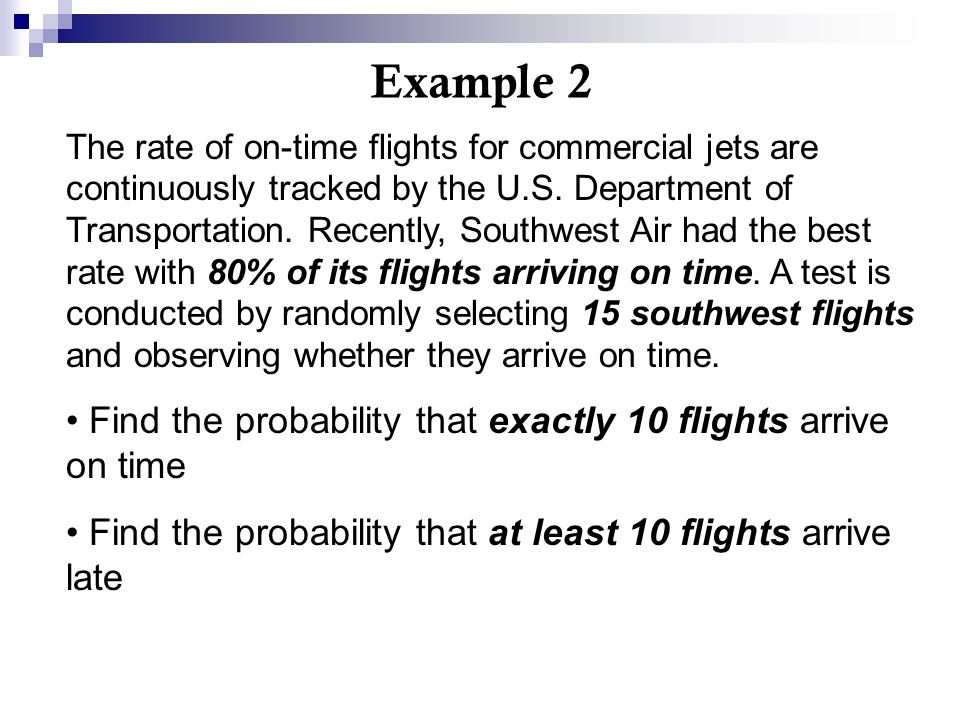 Example 2 Find the probability that exactly 10 flights arrive on time