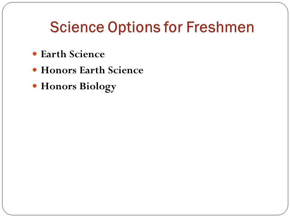 Science Options for Freshmen
