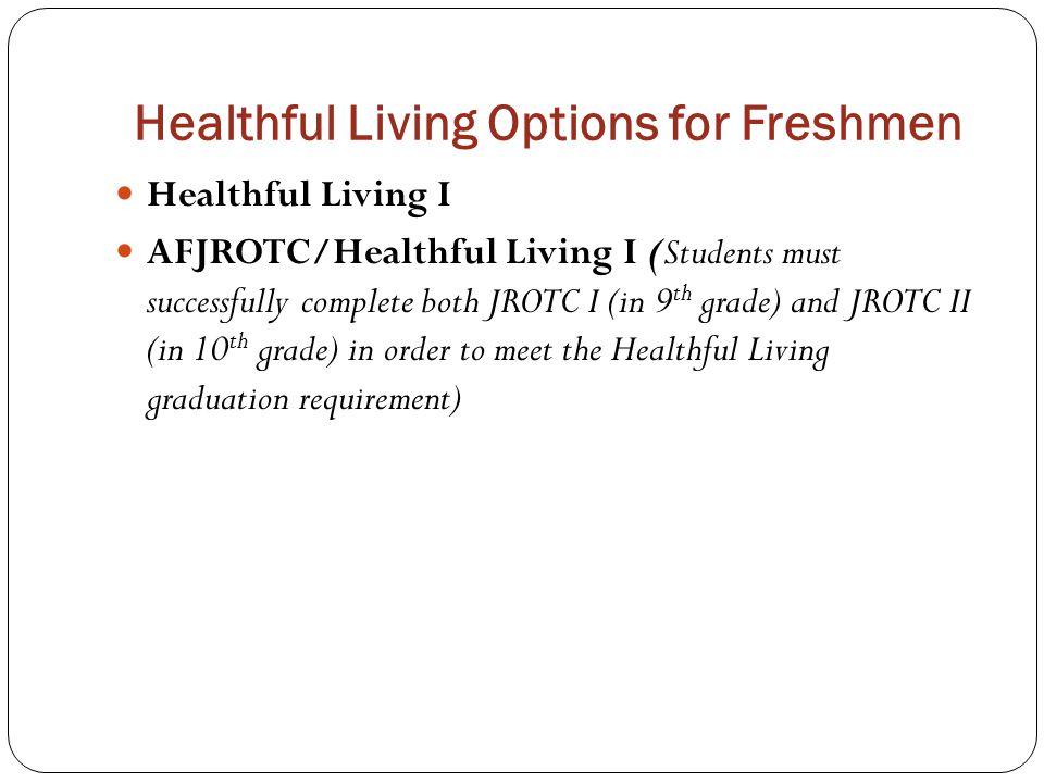 Healthful Living Options for Freshmen