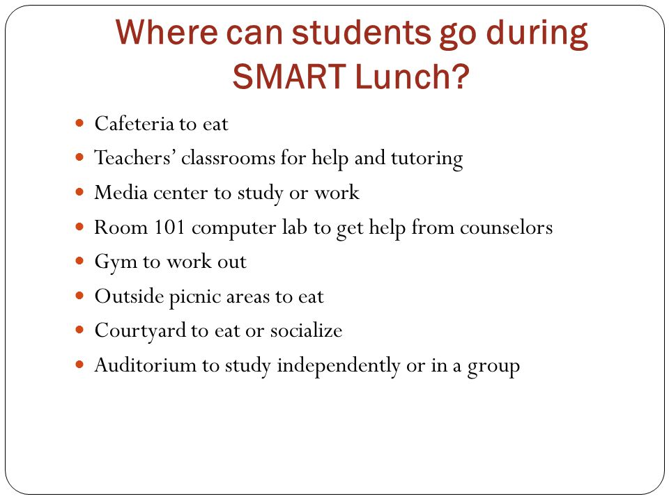 Where can students go during SMART Lunch