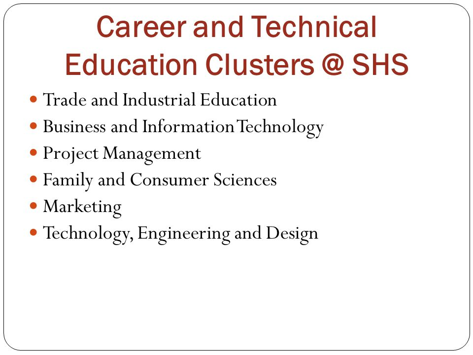 Career and Technical Education Clusters @ SHS