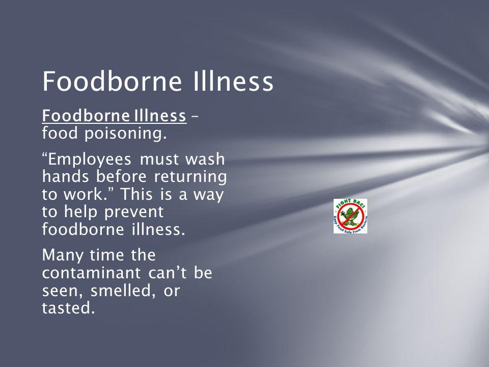 Foodborne Illness Foodborne Illness – food poisoning.