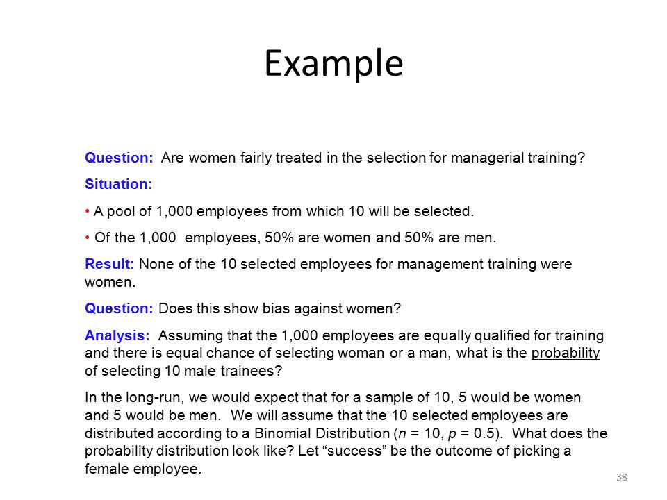 Example Question: Are women fairly treated in the selection for managerial training Situation:
