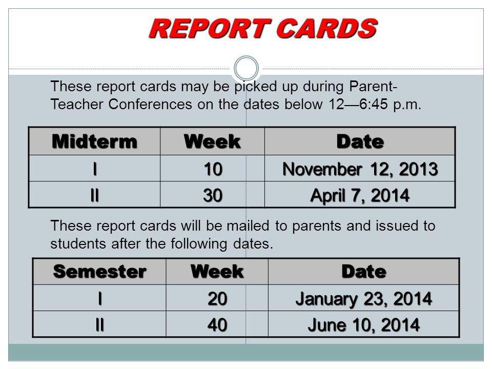 REPORT CARDS Midterm Week Date I 10 November 12, 2013 II 30