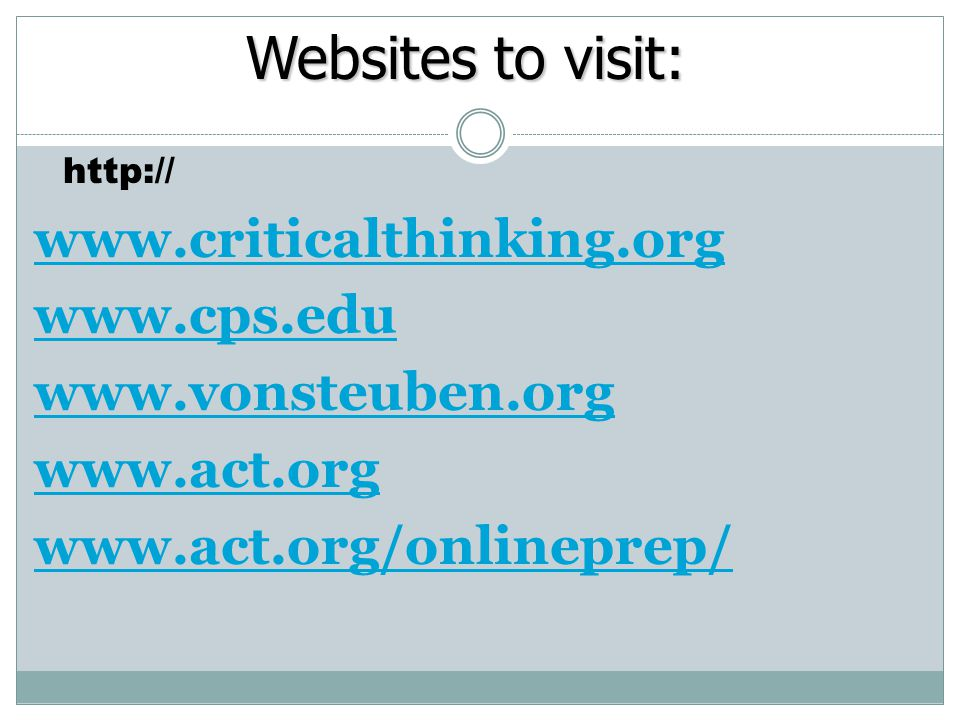 Websites to visit: www.criticalthinking.org www.cps.edu