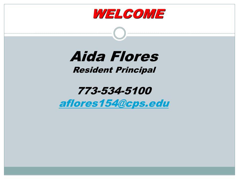 Aida Flores Resident Principal 773-534-5100 aflores154@cps.edu
