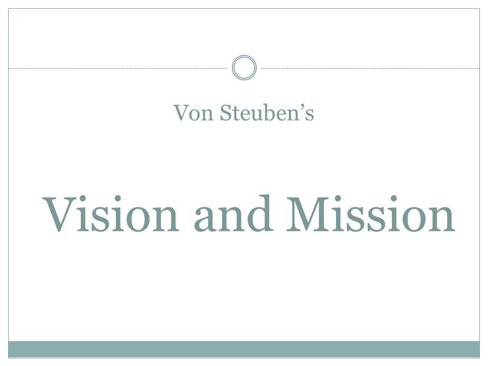 Von Steuben's Vision and Mission