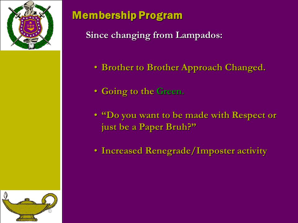 Membership Program Since changing from Lampados:
