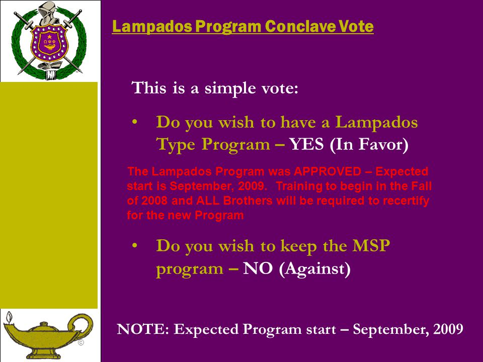 Do you wish to have a Lampados Type Program – YES (In Favor)