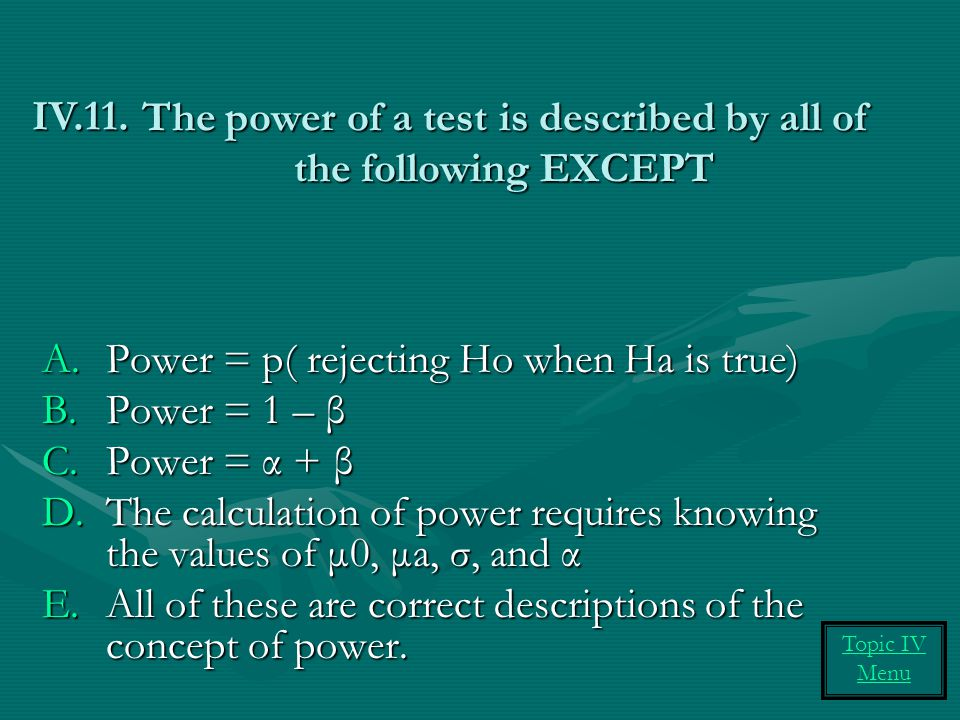 The power of a test is described by all of the following EXCEPT